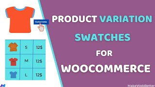 WooCommerce Variations Swatches First Choice of Buyers to see Product Variations