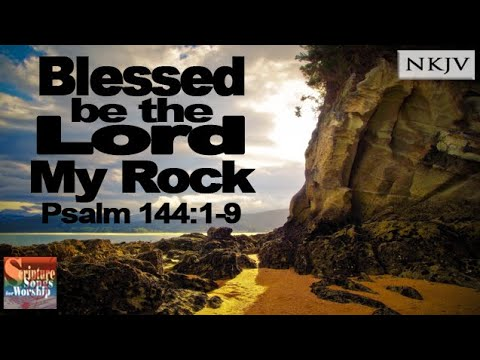 "Psalm 144:1-9 Scripture Song ""Blessed be the LORD My Rock"" (Esther Mui)"
