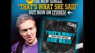 Tejbz - Thats What She Said (TWSS) with Subtitles by AskACapper!
