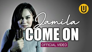 Jamila - Come On (Official Video)