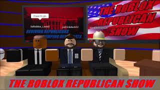 The ROBLOX Republican Show: Season 2, Episode 7
