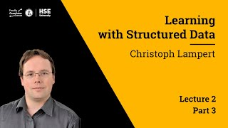 Christoph Lampert. Learning with Structured Data (Lecture 2. Part 3)