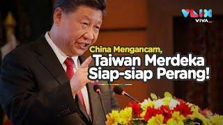Ancaman Keras China! Siap Perang Jika Taiwan Merdeka