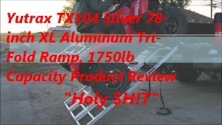 Yutrax TX104 Silver 78 inch XL Aluminum Tri Fold Ramp, 1750lb Capacity Product Review