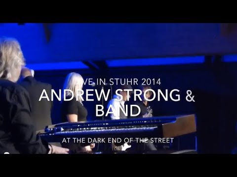 Andrew Strong & Band: The Dark End Of The Street 2014
