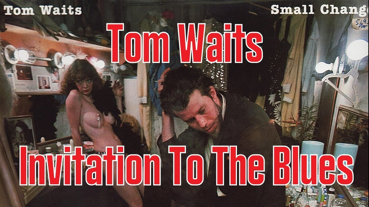 Tom waits invitation to the blues with lyrics youtube tom waits invitation to the blues with lyrics stopboris Choice Image