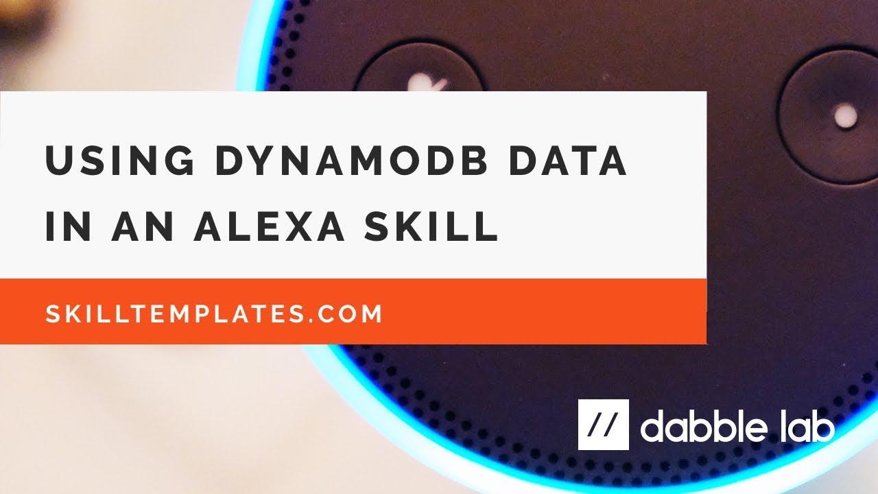 Using DynamoDB in custom Alexa Skills - Dabble Lab #89