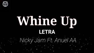 Nicky Jam Ft Anuel AA ,Whine Up -LETRA OFICIAL.mp3