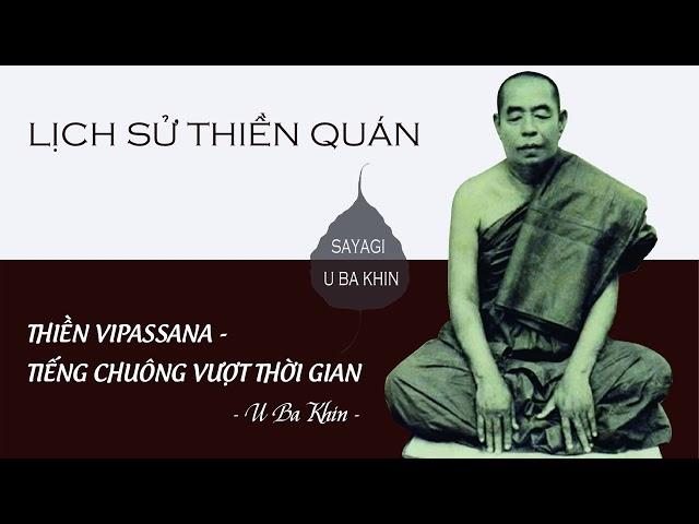7. Thiền Vipassana - Tiếng Chuông Vượt Thời Gian - Lịch sử Thiền Quán