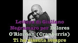 Lettera Di Giuliano Negramaro Per Dolores O Riordan Cranberris