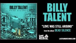 Billy Talent - Love Was Still Around
