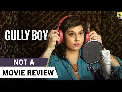 Gully Boy | Not A Movie Review | Ranveer Singh | Alia Bhatt | Sucharita Tyagi Mp3