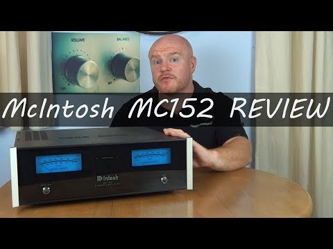 McIntosh MC152 HiFI Power Amplifier Full Review -  Long but worth watching with a cup of tea