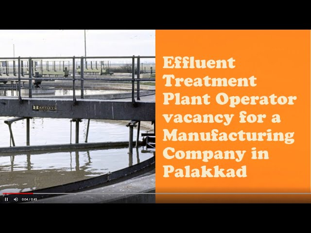ETP Operator Job Vacancy   Palakkad Job Vacancy   Manufacturing Company Job Vacancy