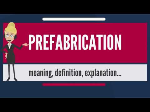 What is PREFABRICATION? What does PREFABRICATION mean? PREFABRICATION meaning & explanation