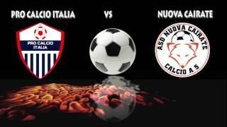 Calcio a 5, Serie D: Pro Calcio Italia - Nuova Cairate, highlights
