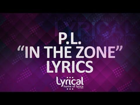 P.L. - In The Zone Lyrics