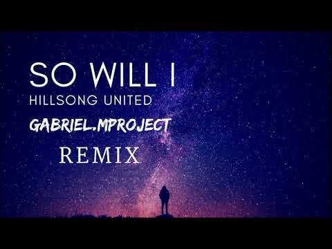 Hillsong United - So Will I(Gabrielct Remix)