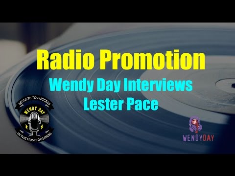 Radio Promotion | Wendy Day Interviews Lester Pace