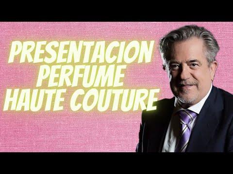 Presentación de mi primer perfume, Haute Couture
