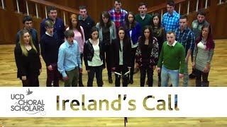 "UCD Choral Scholars - ""Ireland's Call"" (by Phil Coulter, Arr. Desmond Earley)"