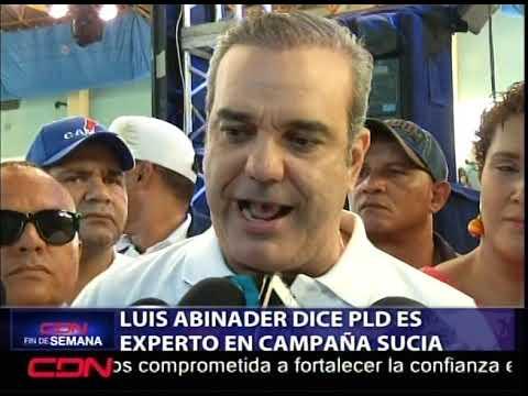 """Luis Abinader: """"El PLD es experto en campaña sucia"""""""