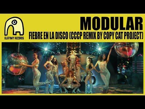 MODULAR - Fiebre En La Disco (CCCP Remix By Copy Cat Project) [Official]