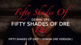 Fifty Shades Of Dre ( Crazy In Love Remix ) w/ Lyrics Gemini Dre