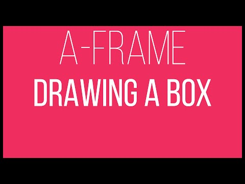 A-Frame WebVR Tutorial 2 - Drawing A Box