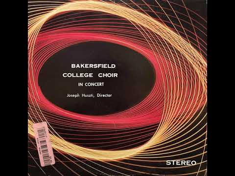 The Bakersfield College Choir (1965) In Concert (FULL ALBUM in STEREO)