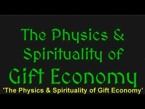 The Physics and Spirituality of Gift Economy-by Daniel Suelo