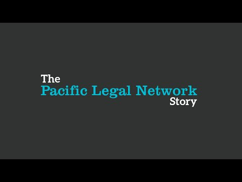 The Pacific Legal Network - Our Story