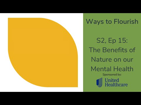 S2, Ep 15 - The Benefits of Nature on our Mental Health
