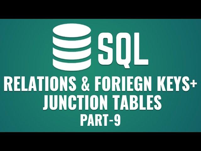 Learn Relations & Foreign Keys in MySQL | Junction Tables in MySQL | Part 9