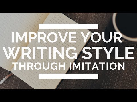 How To Improve Your Writing Style (by Imitating Your Favorite Authors)