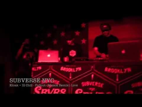 Kloak & Ill Chill - Fallout (Mesck Remix) LIVE at SUBVERSE NYC