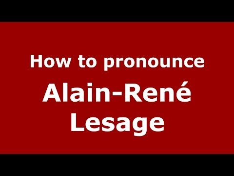 How to pronounce Alain-René Lesage (French/France) - PronounceNames.com