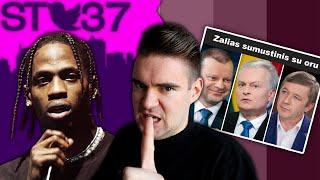 Kodėl būtent Lietuva?   6ix9ine galas?   Stipri Kanye West šlapimo pūslė    STT–deMiko    LaisvėsTVx