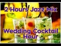 2 Hours of Jazz Mix for Wedding Cocktail Hour with Fireplace