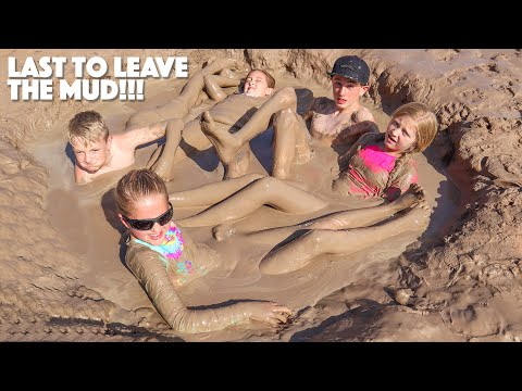 LAST TO LEAVE THE MUD Wins $100.