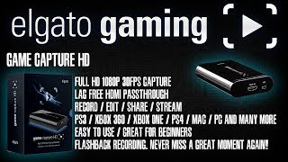 Elgato Game Capture HD Review and Demonstration