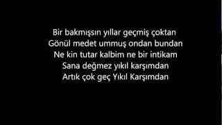 Demet Akalin ft Gökhan Özen - Yıkıl Karşımdan Lyrics