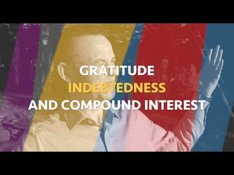 Gratitude, indebtedness and compound interest
