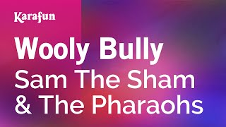 Karaoke Wooly Bully - Sam The Sham & The Pharaohs *