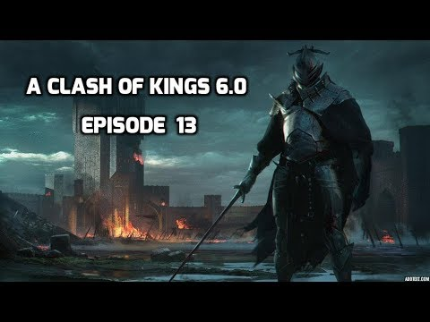 ACOK 6.0 Episode 13 Valyrian Steel Sword! Targaryen Invasion!