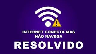 Computador sem acesso a Internet ou Rede Não Identificada - RESOLVIDO