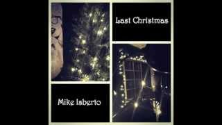 Mike Isberto - Last Christmas (Wham Cover)