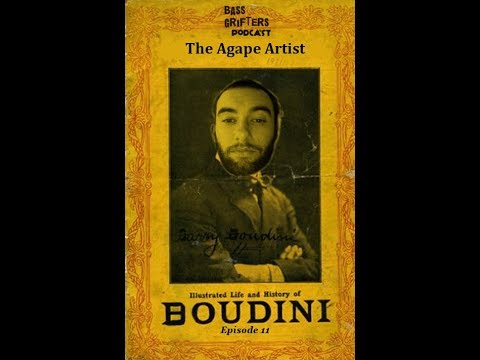 Bass Grifters Episode 11 --  Boudini: The Agape Artist