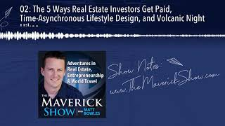 02: The 5 Ways Real Estate Investors Get Paid, Time-Asynchronous Lifestyle Design, and Volcanic Nig