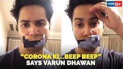 Varun Dhawan's abusive rant on COVID-19 is hilarious